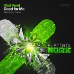 Vlad Varel – Good For Me (Mike Shiver Remix)